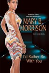 I'd Rather Be with You - Mary B Morrison