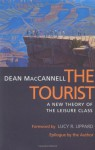 Tourist: A New Theory of the Leisure Class - Dean MacCannell, Lucy R. Lippard