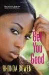 Get You Good - Rhonda Bowen