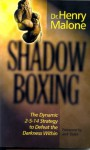 Shadow Boxing: The Dynamic 2-5-14 Strategy to Defeat the Darkness Within - Henry Malone, Jack Taylor