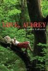 Love, Aubrey - Suzanne LaFleur