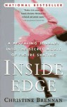 Inside Edge: A Revealing Journey into the Secret World of Figure Skating - Christine Brennan