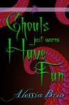 Ghouls Just Wanna Have Fun - Alessia Brio