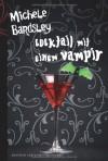 Cocktail Mit Einem Vampir Roman - Michele Bardsley