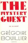 Mystery Guest - Grégoire Bouillier, Lorin Stein, Gregoire Bouillier