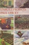 Unbuilt Projects - Paul Lisicky