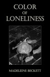 Color of Loneliness - Madeleine Beckett