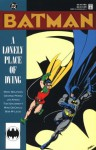 Batman: A Lonely Place of Dying - Marv Wolfman, George Pérez, Jim Aparo, Tom Grummett, Mike DeCarlo, Bob McLeod