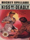 Kiss Me, Deadly - Mickey Spillane