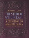 The Study of Witchcraft: A Guidebook to Advanced Wicca - Deborah Lipp