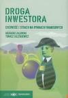 Droga inwestora. Chciwość i strach na rynkach finansowych - Tomasz Zaleśkiewicz,  Grzegorz Zalewski