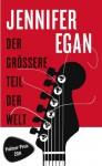 Der größere Teil der Welt - Jennifer Egan, Heide Zeltmann