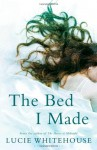 The Bed I Made - Lucie Whitehouse