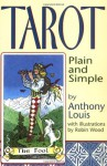 Tarot Plain and Simple - Anthony Louis, Robin Wood