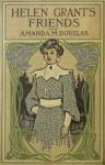 Helen Grant's Friends - Amanda M. Douglas