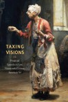 Taxing Visions: Financial Episodes in Late Nineteenth-Century American Art - Leo G. Mazow, Kevin M. Murphy