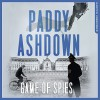 Game of Spies: The Secret Agent, the Traitor and the Nazi, Bordeaux 1942-1944 - Paddy Ashdown, Paddy Ashdown, HarperCollins Publishers Limited