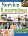 Service Learning: A Guide to Planning, Implementing, and Assessing Student Projects - Sally Berman