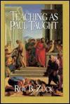 Teaching As Paul Taught - Roy B. Zuck