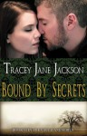 Bound by Secrets - Tracey Jane Jackson