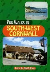 Pub Walks in South West Cornwall (Pub Walks) - Trisha Rowe, David Rowe