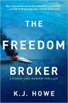 The Freedom Broker (A Thea Paris Novel) - K.J. Howe