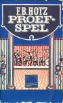 Proefspel: En Andere Verhalen - F.B. Hotz