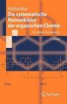 Die Systematische Nomenklatur Der Organischen Chemie: Eine Gebrauchsanweisung - Dieter Hellwinkel