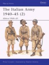 The Italian Army 1940-45 (2): Africa 1940-43 - Philip Jowett