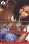 By the Grace of God - Keshia Dawn, Keshia Dawn