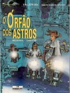 O Órfão dos Astros (Valérian agente espácio-temporal, #17) - Pierre Christin, Jean-Claude Mézières, Évelyne Tran-Lê