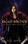 Dead Silence: A Valkyrie Novel #5 (Volume 5) - T G Ayer