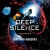 Deep Silence (Joe Ledger #10) - Jonathan Maberry, Ray Porter