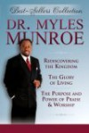 Myles Munroe Best Sellers Collection (3 Books in One Package) - Myles Munroe