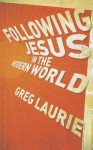 Following Jesus in the Modern World - Greg Laurie