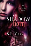Of Shadow Born (Icarus Unit #1) - S.L. Gray