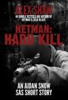 Hetman: Hard Kill - An Aidan Snow 'SAS' short story - Alex Shaw