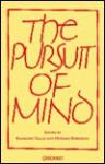 The Pursuit of Mind - Raymond Tallis, Raymond Tallis