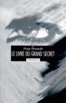Le Livre Du Grand Secret - Serge Brussolo