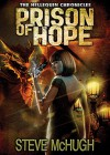 Prison of Hope (The Hellequin Chronicles Book 4) - Steve McHugh