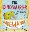 Ein Dinosaurier in meiner Badewanne - Catalina Echeverri, Catalina Echeverri, Gesine Schröder