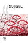 Polticas de Pesca y Acuicultura de Chile: Informe de Base - OECD/OCDE