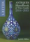 Miller's Antiques Handbook & Price Guide 2014-2015 - Judith H. Miller