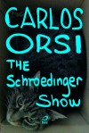 The Schroedinger Show (Portuguese Edition) - Carlos Orsi