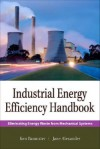 Industrial Energy Efficiency Handbook: Eliminating Energy Waste from Mechanical Systems - Kenneth E. Bannister, Jane Alexander