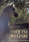Equine Welfare - Marthe Kiley-Worthington