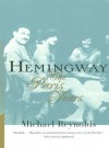 Hemingway: The Paris Years - Michael Reynolds