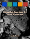 Unraveling Bootstrap 3.2 (With Over 100 Complete Samples): The book to Learn Bootstrap (v3.2) from! (Unraveling Series) - István Novák