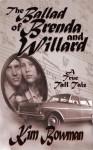 The Ballad of Brenda and Willard - Kim Bowman