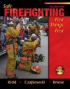 Safe Firefighting, Volume 1: First Things First - Steve Kidd, John Czajkowski